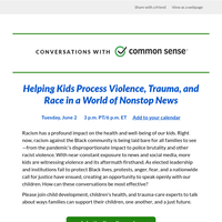 Live tomorrow: Helping Kids Process Violence, Trauma, and Race in a World of Nonstop News