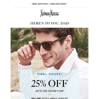 Final hours! 25% off gifts to win Father's Day + 20% off men's jewelry