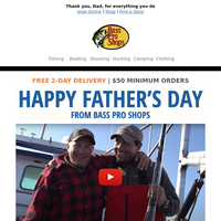 Happy Father's Day from Bass Pro Shops