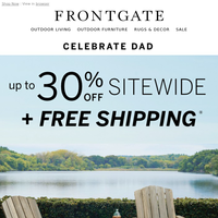 Happy Father's Day from Frontgate! Up to 30% off sitewide + free shipping.