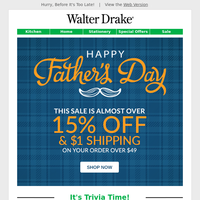 Last Chance! 15% Off Father's Day Savings