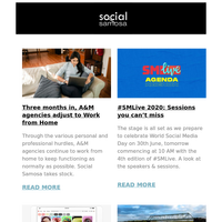 Three months in, A&M agencies adjust to Work from Home; #SMLive 2020: Sessions you can't miss and more  | Social Media Newsletter