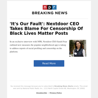 'It's Our Fault': Nextdoor CEO Takes Blame For Censorship Of Black Lives Matter Posts