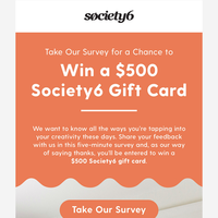 Want to Win a $500 Society6 Gift Card?