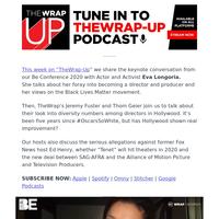 Listen to TheWrap-Up podcast: Eva Longoria on Directing, Black Lives Matter; TheWrap's Diversity Study