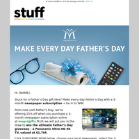 Make every day Father's day