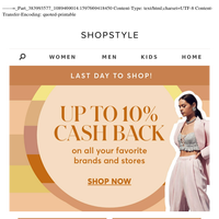 LAST DAY — Up to 10% Cash Back