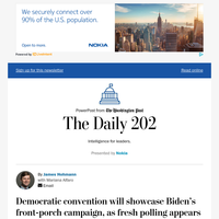 The Daily 202: Democratic convention will showcase Biden's front-porch campaign, as fresh polling appears to validate strategy