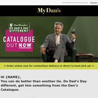Hi {NAME} - Do Dad's Day Different - Catalogue Out Now!