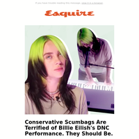 Right Wing Trolls Are Afraid of Billie Eilish. They Should Be.