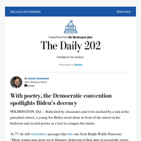 The Daily 202: With poetry, the Democratic convention spotlights Biden's decency