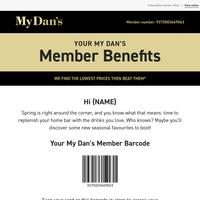 Hi {NAME} - My Dan's members get more!