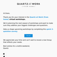 Help us choose the next Quartz at Work (from home) workshop topic