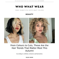From colours to cuts, these are the hair trends that matter most this autumn