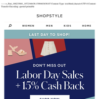 ENDS TODAY — Labor Day Sales + 15% Cash Back!
