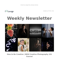 NEW Creative Photography 101 Course   Tutorials, Reviews & Other News!