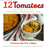 Love Chicken Pot Pie? Of Course You Do! And You'll Love These 6 Creative Twists