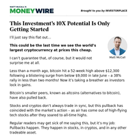 MoneyWire: This Investment's 10X Potential Is Only Getting Started