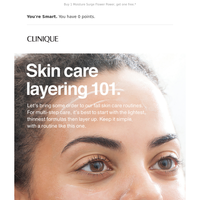 For great skin, layer up.