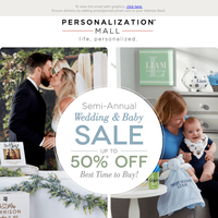 Up to 50% Off Semi-Annual Wedding & Baby Sale!
