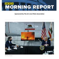 The Hill's Morning Report - Sponsored by The Air Line Pilots Association - 1/ Climate change debate warming up between Trump, Biden from California to Florida. 2/ Democrats worry Biden playing it too safe as Trump holds rallies, knocks on doors. 3/