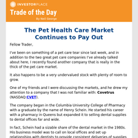 Trade of the Day: The Pet Health Care Market Continues to Pay Out