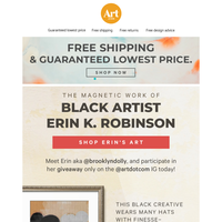 Meet EMMY nominated Black artist-Erin K. Robinson. Free shipping. Free returns. Free creative advice.