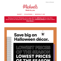 Boo-tiful! You've just landed Halloween décor at our Lowest Prices of the Season