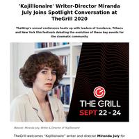 'Kajillionaire' Writer-Director Miranda July Joins Spotlight Conversation at TheGrill 2020