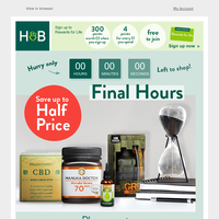{NAME}, LAST CHANCE to Save up to Half Price!