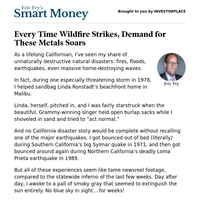 Smart Money: Every Time Wildfire Strikes, Demand for These Metals Soars.