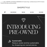 Introducing: Pre-Owned x ShopStyle