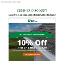 SUMMER DISCOUNT - Save 10% + an extra $100 off from Gutter Protector