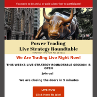⏰[We Are Trading Live Right Now] Live Strategy Roundtable is Open