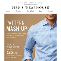 Play with pattern. Shirts from $25 each + more Midnight Madness!