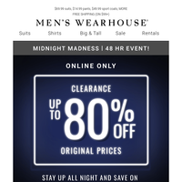 Shop all night! Don't miss out on $69.99 suits, $39.99 shoes & more