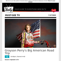 Don't miss: Grayson Perry's Big American Road Trip at 10:00pm on Channel 4 HD