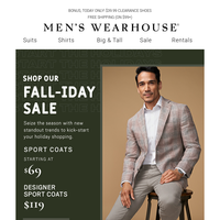 $69 sport coats + 3/$69 Shirts at our Fall-iday Sale