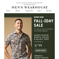 It's The Fall-iday Sale! Get 3/$59 shirts, polos & tees + 2/$70 pants & jeans