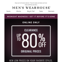 Midnight Madness is live! $69.99 suits, $14.99 shirts & pants, more.