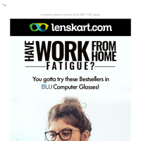 Have Work From Home Fatigue? Get BLU!