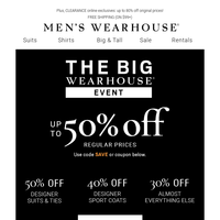 The BIG Wearhouse Event is on! Save BIG with up to 50% OFF.
