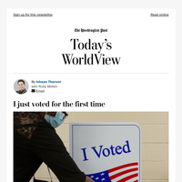 Today's WorldView: I just voted for the first time