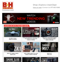 Watch New Trending Videos - Photography, Cinematography and Audio from B&H