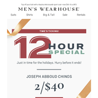 Today only—2/$40 Joseph Abboud Chinos. 12-Hour Special!