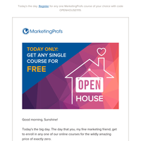 [FREE COURSE] Rise and shine, time for the MarketingProfs Open House!