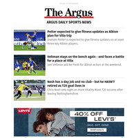 Argus Daily Sports News: Potter expected to give fitness updates as Albion plan for Villa trip