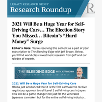 """2021 Will Be a Huge Year for Self-Driving Cars... The Election Story You Missed... Bitcoin's """"Hard Money"""" Surge"""