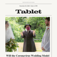 Will the COVID Wedding Outlive the Virus?; the Lessons of Tractate Eruvin; Fiction by Gábor T. Szántó; Joan Nathan's Thanksgiving Turkey