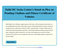 Delhi HC Seeks Centre's Stand on Plea on Pending Challans and Fitness Certificate of Vehicles